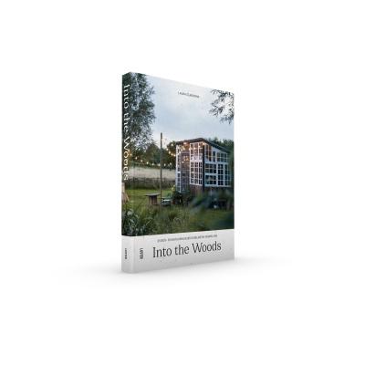 Into the Woods - 25 bos- en natuurhuisjes in België en Nederland